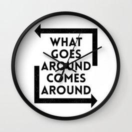 What Goes Around Comes Around Wall Clock