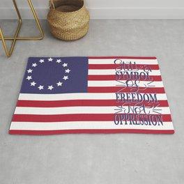 Betsy Ross 1776 Flag:  Still a Symbol Of Freedom Not Oppression Rug