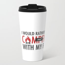 I would rather put a campfire out with my face / Debra Morgan / Dexter Metal Travel Mug