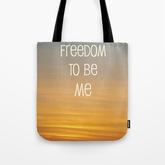 Freedom to be me Tote Bag