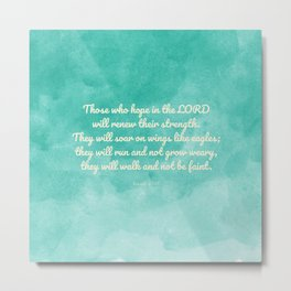 Hope in the Lord Bible Verse, Isaiah 40:31 Metal Print