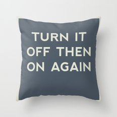 Turn it off then on again Throw Pillow