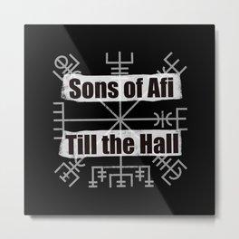 Sons of Afi Till the Hall  Metal Print