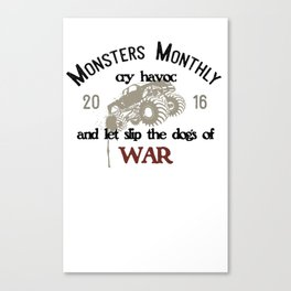 Monsters Monthly Cry Havoc Canvas Print