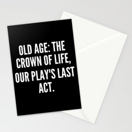 Old age the crown of life our play s last act Stationery Cards