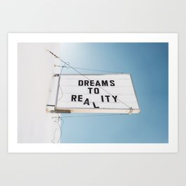 Dreams to Reality Art Print
