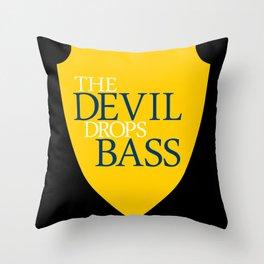The Devil Drops Bass Throw Pillow