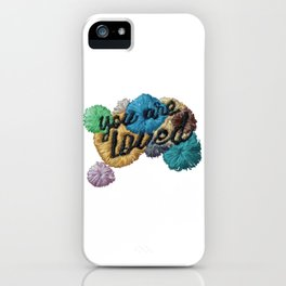 You are loved - embroidery typography iPhone Case