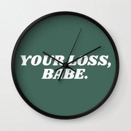 your loss, babe. Wall Clock