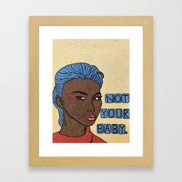Not Your Baby Framed Art Print