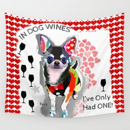 In Dog Wines I've Only Had One - Colorful Chihuahua Collage Art Wall Tapestry