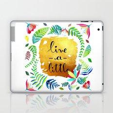 Just live a little Laptop & iPad Skin