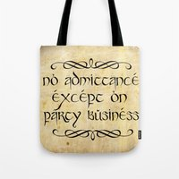 aragorn Tote Bags featuring No admittance except on party business by Augustinet
