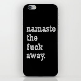 namaste the fuck away. iPhone Skin