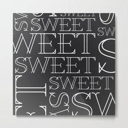 Sweet Type Metal Print