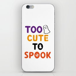 Too Cute To Spook iPhone Skin