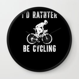 Id Rather Be Cycling Bicycle Bike  Wall Clock