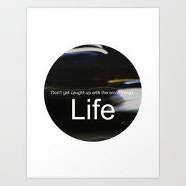 Unsolicited Reminder : Life Art Print