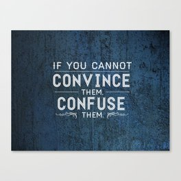 Convince or Confuse Canvas Print
