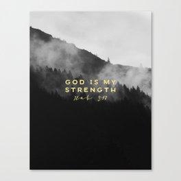 GOD IS MY STRENGTH Canvas Print