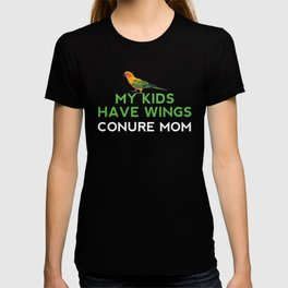 Conure Whisperer My Kids Have Wings T-shirt