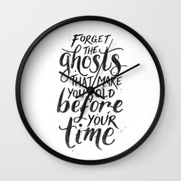 Forget the Ghosts - White Wall Clock