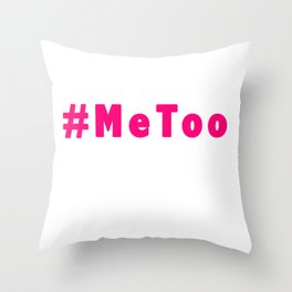 MeToo - me too movement for radical healing is happening and possible Throw Pillow