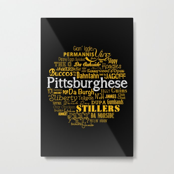 Pittsburghese Metal Print