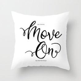 MOVE ON Throw Pillow