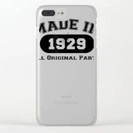 Made In 1929 All Original Parts T-Shirt 90th Birthday Gift Clear iPhone Case
