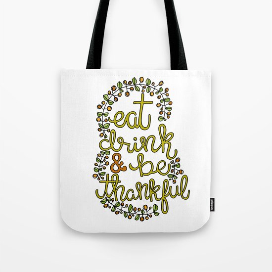 Eat drink & be thankful Tote Bag