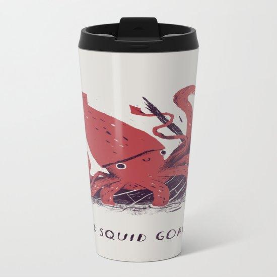 squid goals #squadgoals shirt Metal Travel Mug