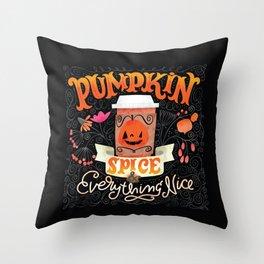 Pumpkin Spice & Everything Nice Throw Pillow