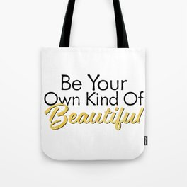 Be Your Own Kind Of Beautiful - Gold Foil - Inspirational Quotes Tote Bag