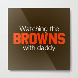 Watching the Browns with Daddy Metal Print