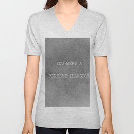 You Were A Perfect Illusion.  Unisex V-Neck
