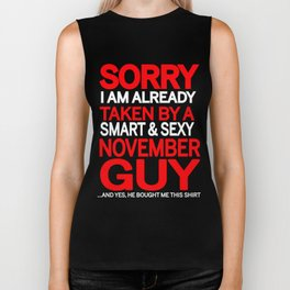 sorry i am already taken by a smart sexy november guy and yes he bought me this shirt Biker Tank