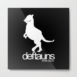 Deftauns White Tauny Metal Print