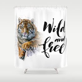 Tiger Wild and Free Shower Curtain