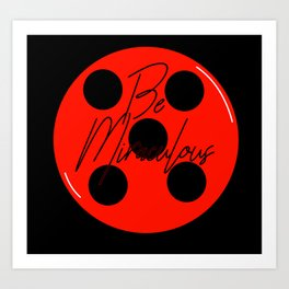 Be Miraculous Art Print