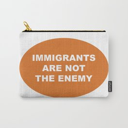 Immigrants Are Not The Enemy Carry-All Pouch