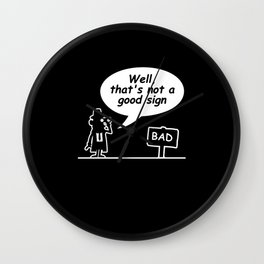 Well Thats not a Good Sign Humor Fun Wall Clock