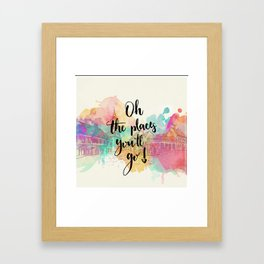 Oh the places you will go Quote Framed Art Print