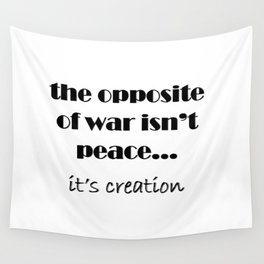 The Opposite of War Wall Tapestry