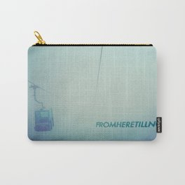 fromheretillnow Carry-All Pouch