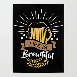 Life is Brewtiful | Beer Brewer Oktoberfest Poster