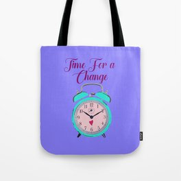 Time for a Change Tote Bag