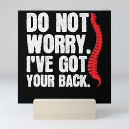 Do Not Worry Ive Got Your Back Chiropractor Mini Art Print