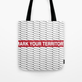 Mark Your Territory Tote Bag