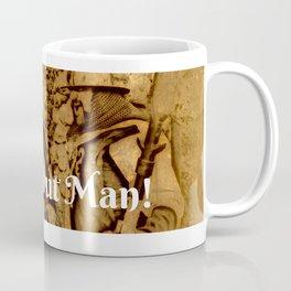 Watch Out Man! Coffee Mug